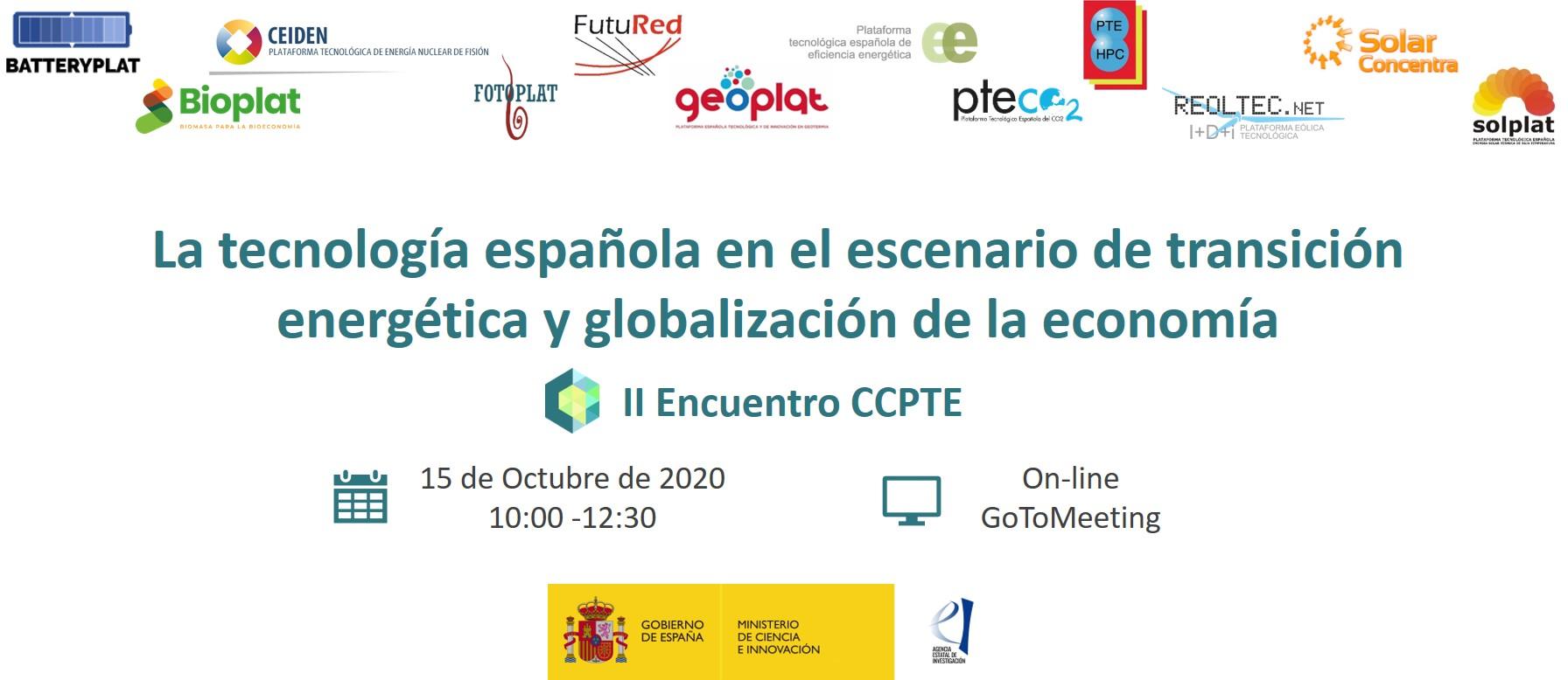 II ENCUENTRO CCPTE: LA TECNOLOGÍA ESPAÑOLA EN EL ESCENARIO DE TRANSICIÓN ENERGÉTICA Y GLOBALIZACIÓN DE LA ECONOMÍA (15 OCT 2020)
